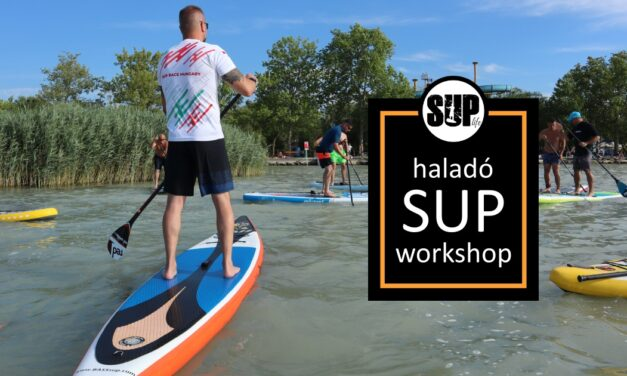 SUP Haladó workshop – Balatonfenyves