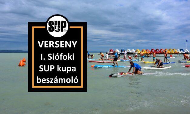 I. Siófok SUP kupa – beszámoló, galéria