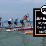 SUP Balaton Bajnokság 2020 – beszámoló galériával