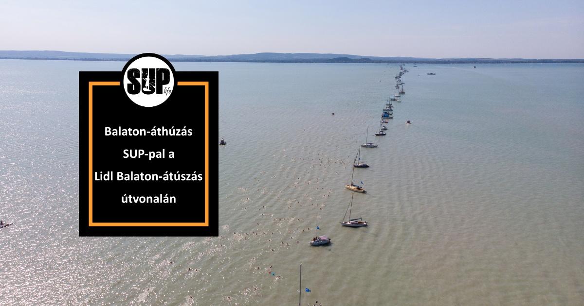 Balaton-áthúzás – SUP-pal a Lidl Balaton-átúszás útvonalán